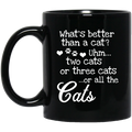 Cat Coffee Mug What's Better Than A Cat? Two Cats Or Three Cats Or All The Cats 11oz - 15oz Black Mug CustomCat