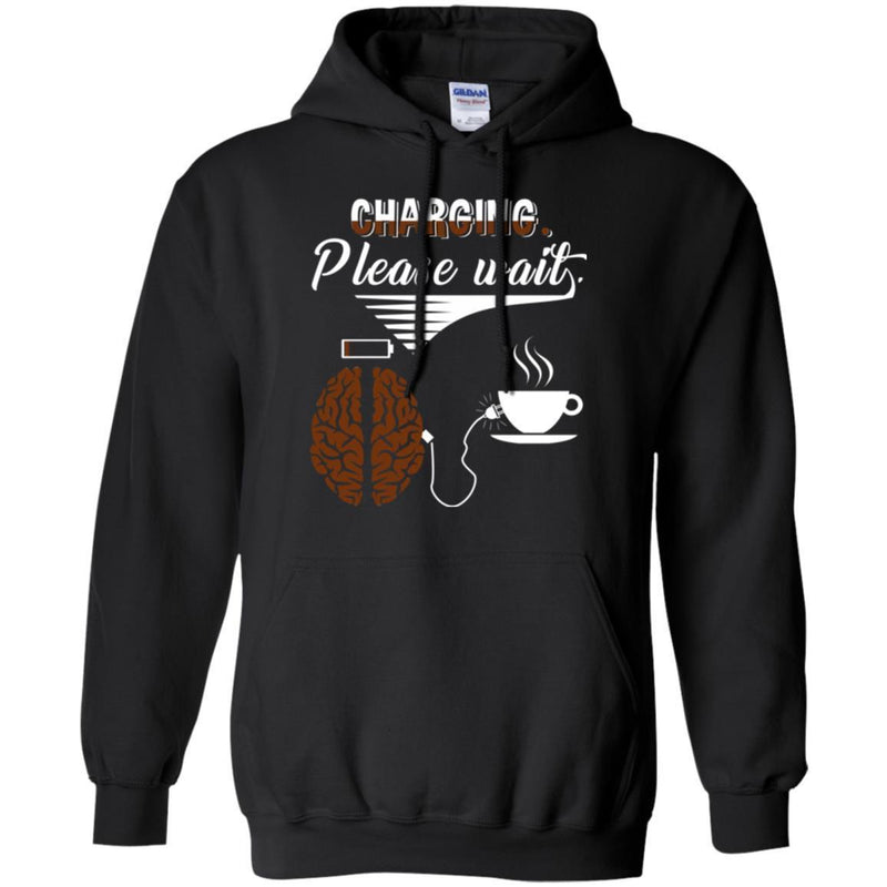 Coffee T-Shirt Charging Please Wait Brain Connect With A Cup Of Coffee Shirts CustomCat