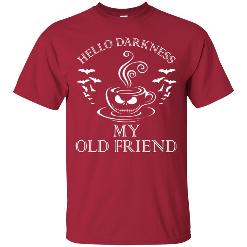 Coffee T-Shirt Hello Darkness My Old Friend Coffee Lovers Shirts CustomCat