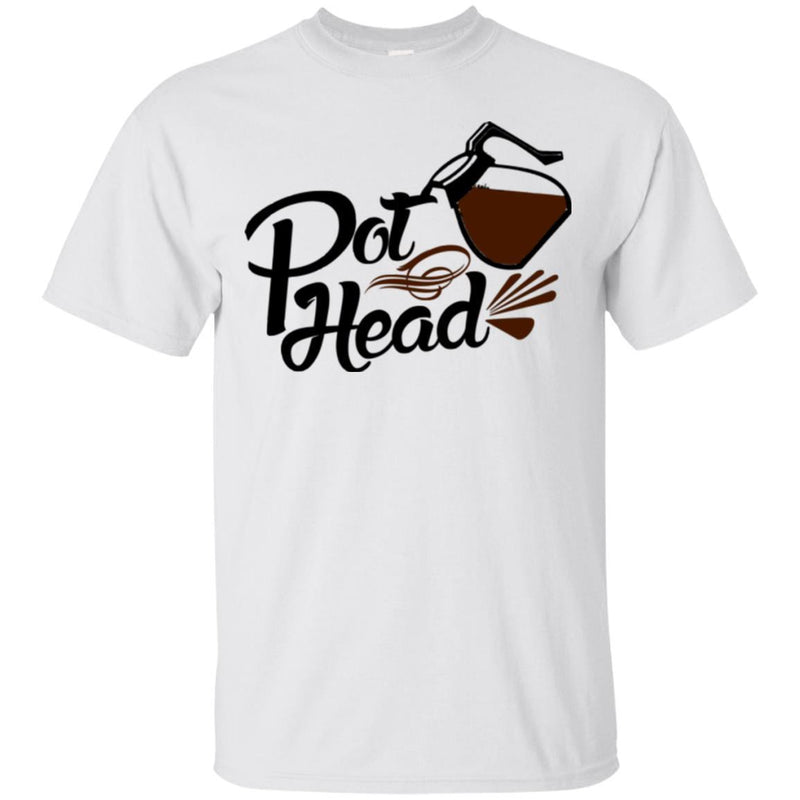 Coffee T-Shirt Pot Head Funny Coffee Lover Beautiful Coffee T Shirt CustomCat