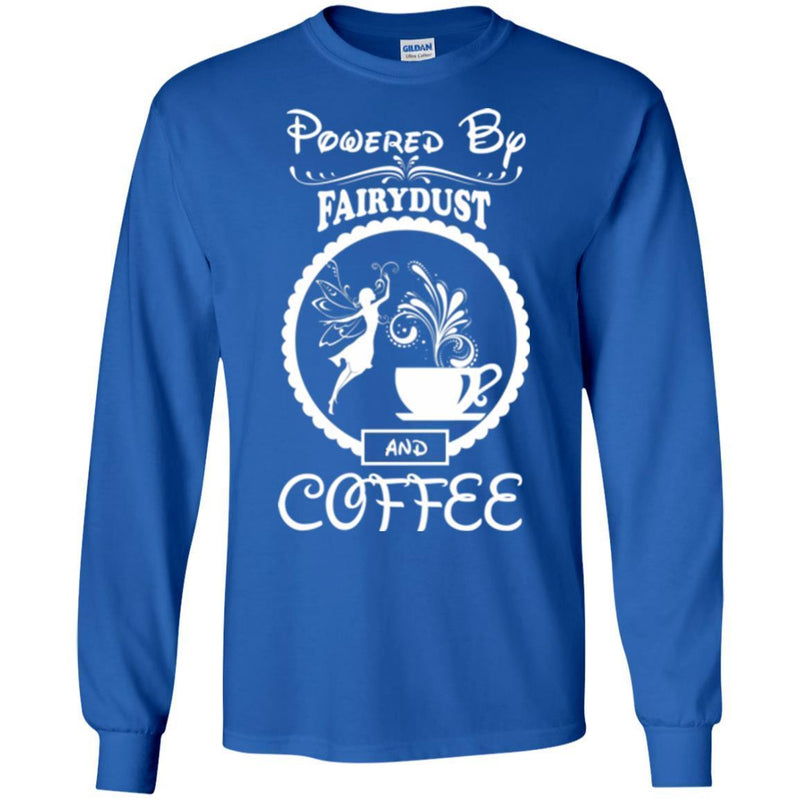 Coffee T-Shirt Powered By Fairydust And Coffee Lover Beautiful Tee Shirt CustomCat
