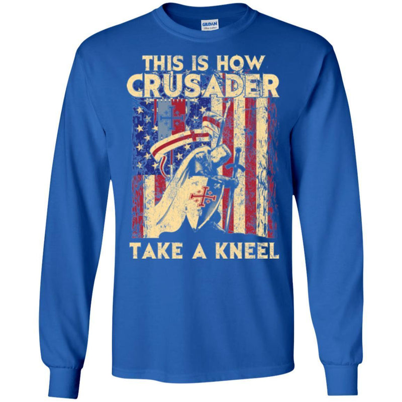 Crusader T-Shirt This Is How Crusader Unique Apparel Flag Tee Shirt CustomCat