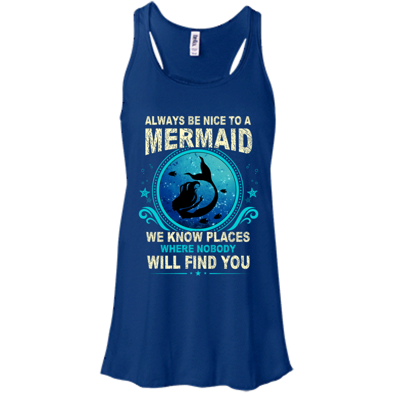 CustomCat B8800 Bella + Canvas Flowy Racerback Tank / True Royal / X-Small Always Be Nice To a Mermaid
