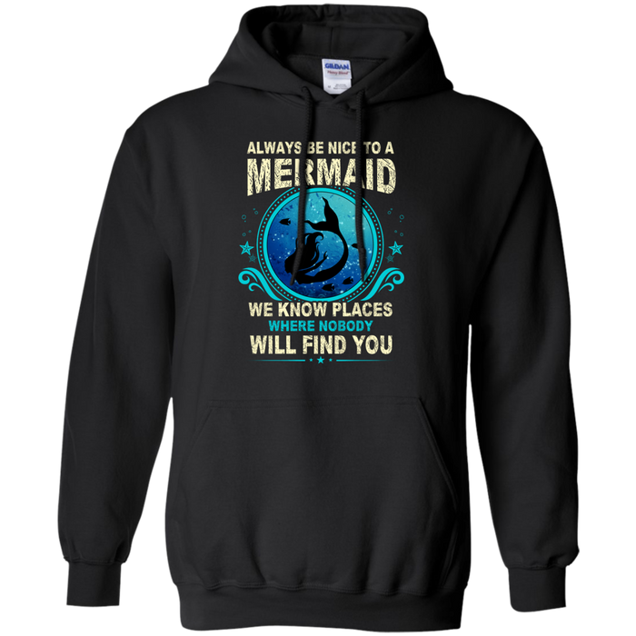 CustomCat G185 Gildan Pullover Hoodie 8 oz. / Black / Medium Always Be Nice To a Mermaid