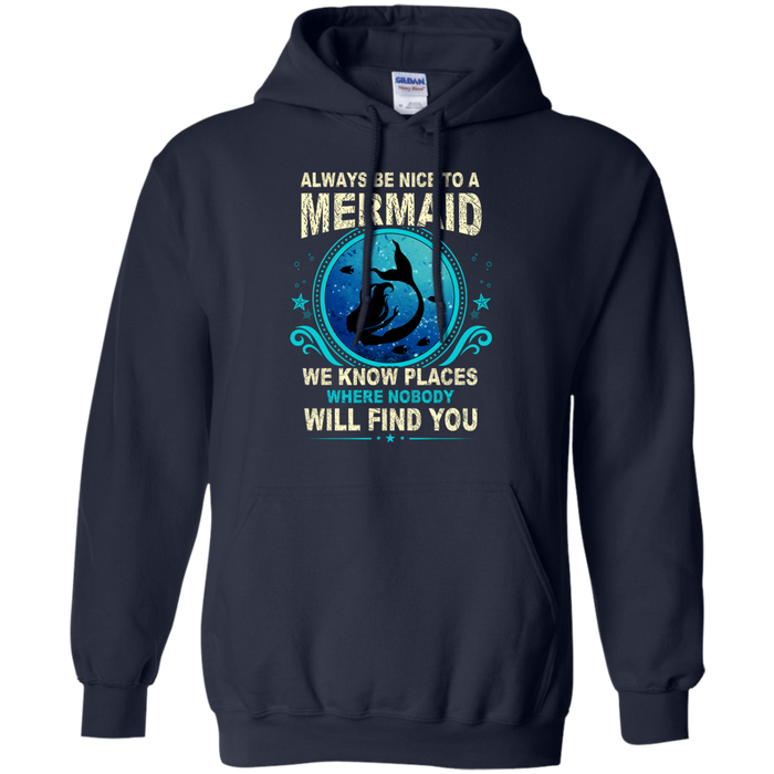 CustomCat G185 Gildan Pullover Hoodie 8 oz. / Navy / Medium Always Be Nice To a Mermaid