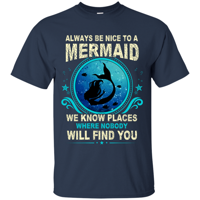 CustomCat G200 Gildan Ultra Cotton T-Shirt / Navy / Small Always Be Nice To a Mermaid
