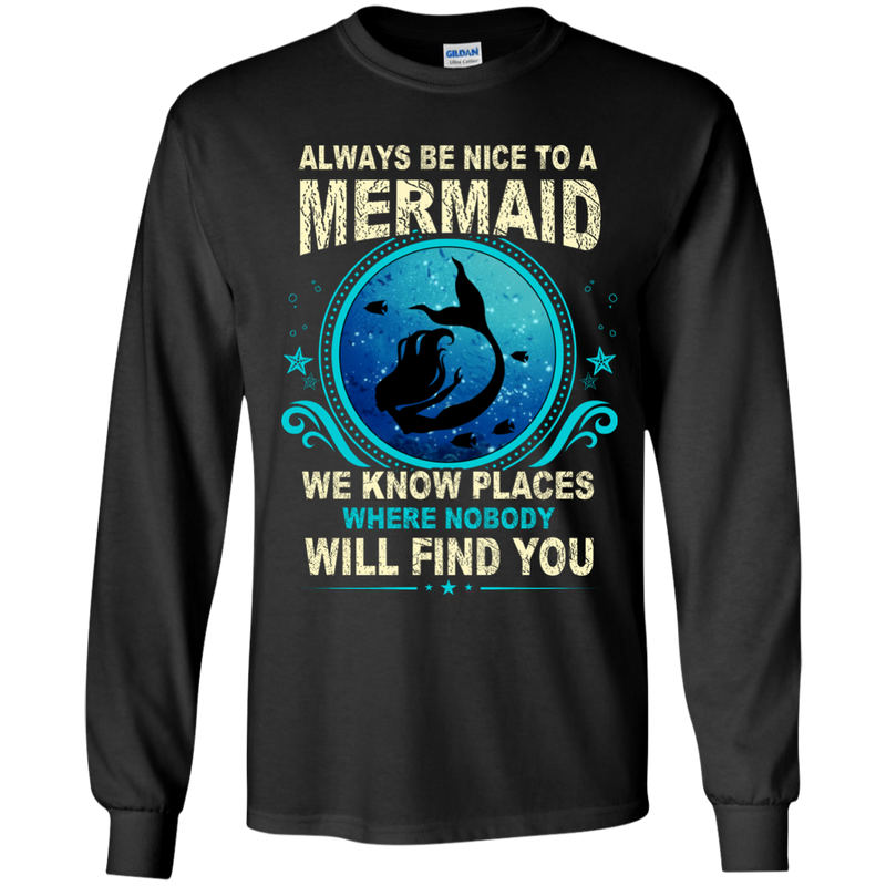 CustomCat G240 Gildan LS Ultra Cotton T-Shirt / Black / Medium Always Be Nice To a Mermaid