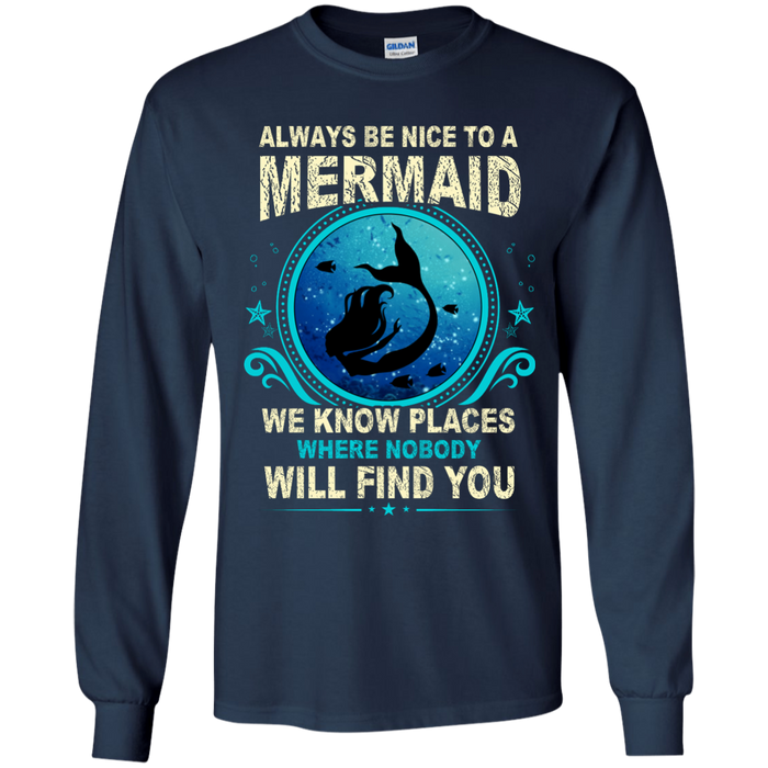 CustomCat G240 Gildan LS Ultra Cotton T-Shirt / Navy / Medium Always Be Nice To a Mermaid