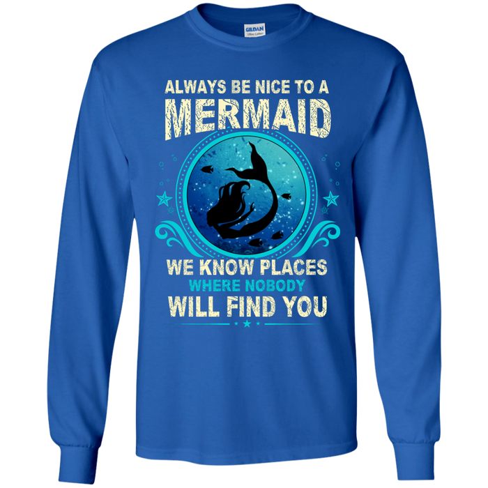 CustomCat G240 Gildan LS Ultra Cotton T-Shirt / Royal / Medium Always Be Nice To a Mermaid