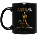 Female Veteran Coffee Mug A Child Of God A Woman Of Faith A Female Veteran Of Christ 11oz - 15oz Black Mug CustomCat