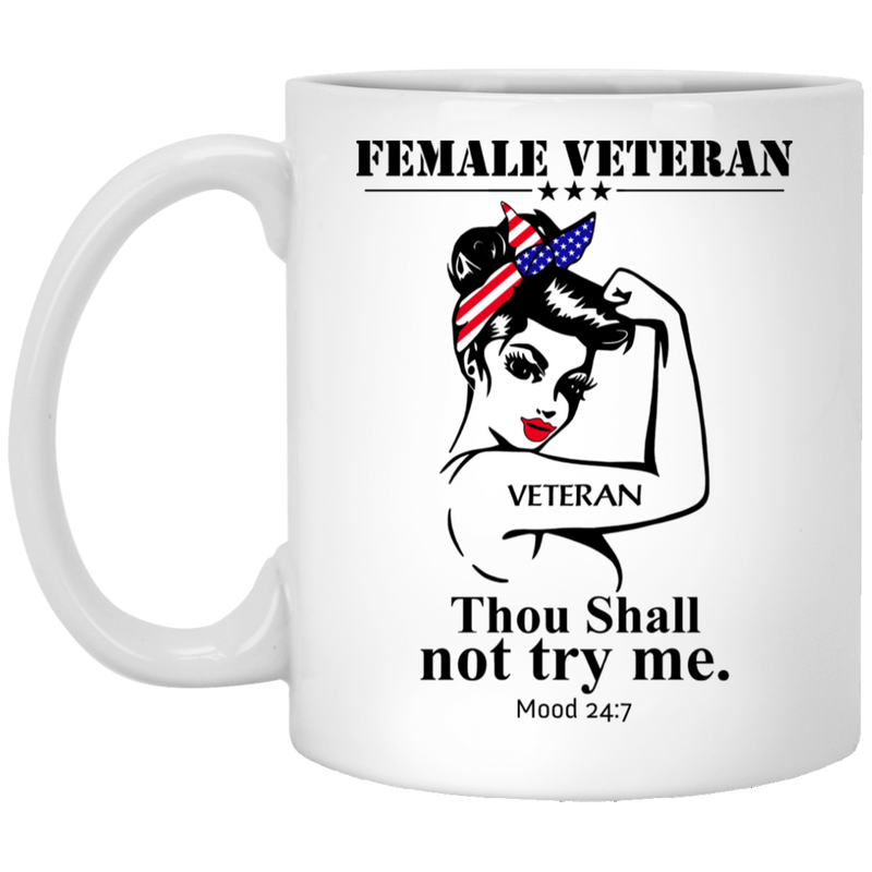 Female Veteran Coffee Mug Female Veteran Thou Shall Not Try Me Hippie American Flag Ribbon 11oz - 15oz White Mug CustomCat