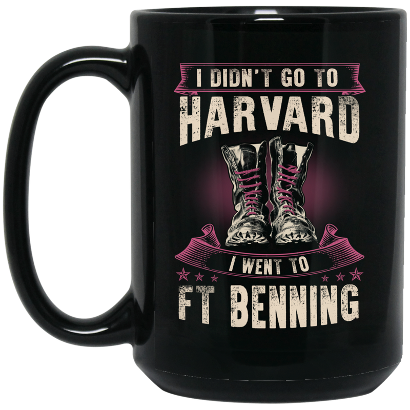 Female Veteran Coffee Mug I Didn't Go To Harvard I Went To FT Benning Female Vets 11oz - 15oz Black Mug CustomCat