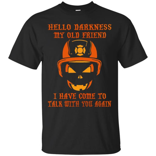 Firefighter T-Shirt Hello Darkness My Old Friend I Have Come To Talk With You Again Tee Shirt CustomCat