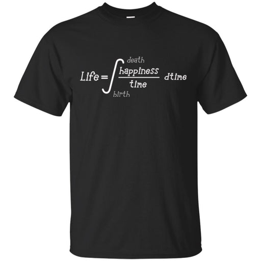 Formula Life = integral HappinessTime dtime Death Birth Funny Gift Math Teacher Shirts CustomCat