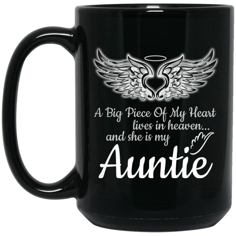 Guardian Angel Coffee Mug A Big Piece Of My Heart Lives In Heaven And He Is My My Auntie 11oz - 15oz Black Mug