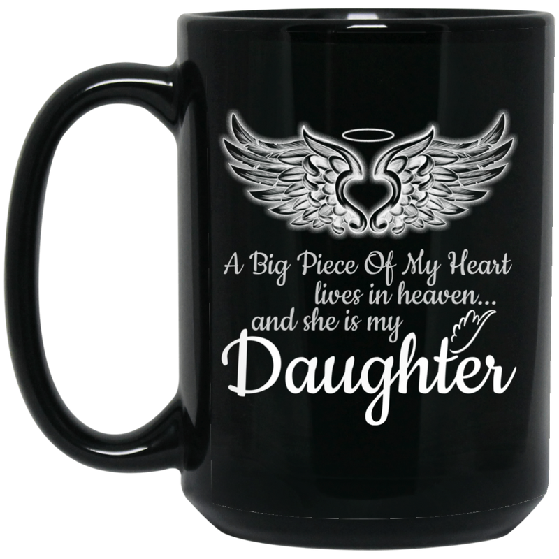 Guardian Angel Coffee Mug A Big Piece Of My Heart Lives In Heaven And She Is My Daughter 11oz - 15oz Black Mug