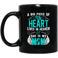 Guardian Angel Coffee Mug A Big Piece Of My Heart Lives In Heaven And She Is My Mom 11oz - 15oz Black Mug CustomCat