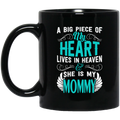Guardian Angel Coffee Mug A Big Piece Of My Heart Lives In Heaven And She Is My Mommy 11oz - 15oz Black Mug CustomCat