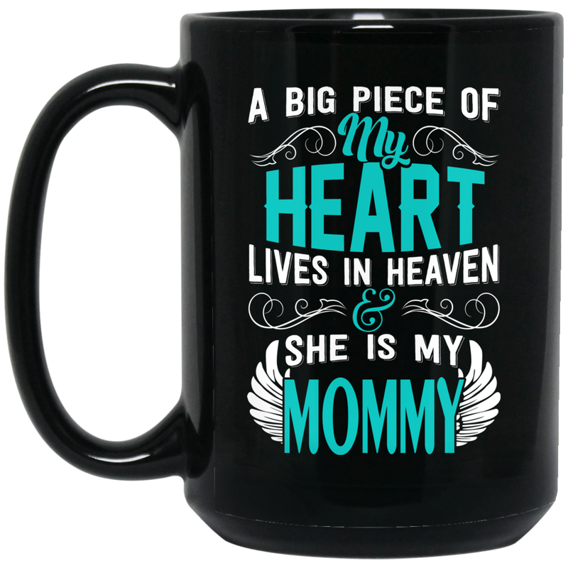 Guardian Angel Coffee Mug A Big Piece Of My Heart Lives In Heaven And She Is My Mommy 11oz - 15oz Black Mug