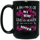 Guardian Angel Coffee Mug A Big Piece Of My Heart Lives In Heaven And She Is My Sister 11oz - 15oz Black Mug