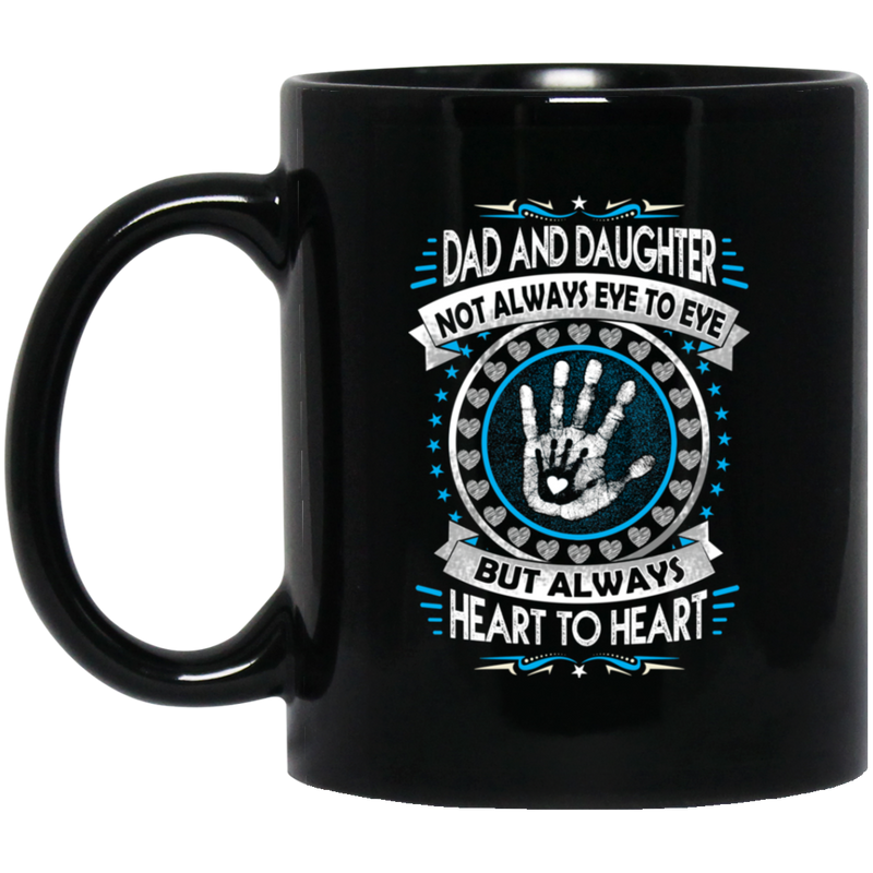 Guardian Angel Coffee Mug Dad And Daughter Not Always Eye To Eye But Always Heart To Heart 11oz - 15oz Black Mug CustomCat