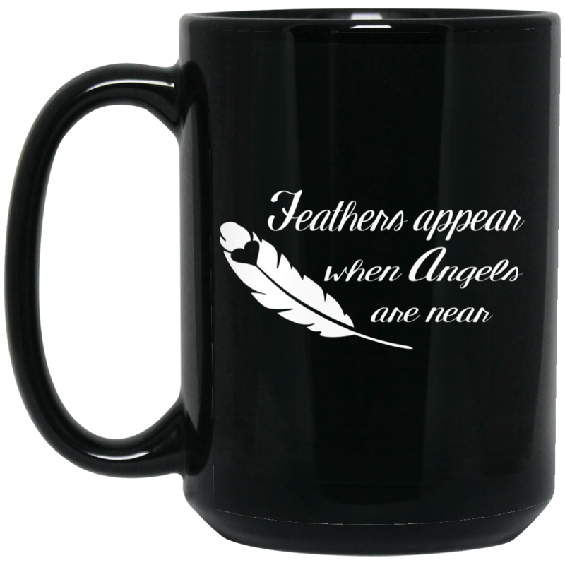 Guardian Angel Coffee Mug Feathers Appear When Angels Are Near 11oz - 15oz Black Mug