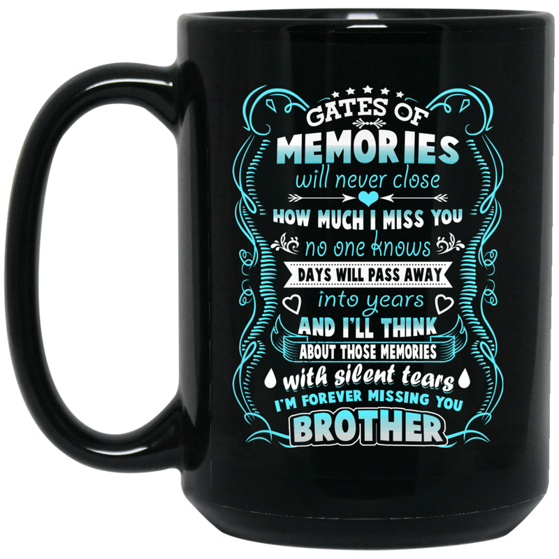 Guardian Angel Coffee Mug Gates Of Momories Will Never Close How Much I Miss You Brother 11oz - 15oz Black Mug