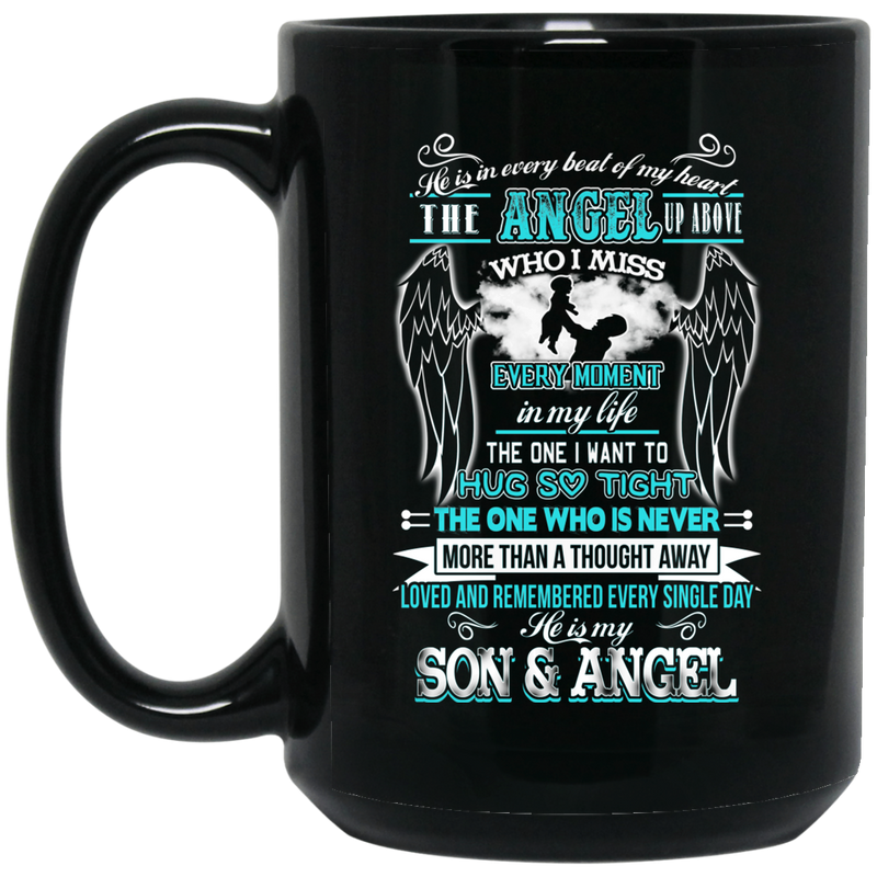 Guardian Angel Coffee Mug He Is In Every Beat Of My Heart He Is My Son And Angel Wings 11oz - 15oz Black Mug