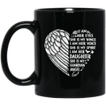 Guardian Angel Coffee Mug I Am Her Eyes She is My Wings My Spirit I Am Her Daughter 11oz - 15oz Black Mug CustomCat