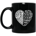 Guardian Angel Coffee Mug I Am His Eyes He is My Wings My Spirit I Am His Wife 11oz - 15oz Black Mug CustomCat