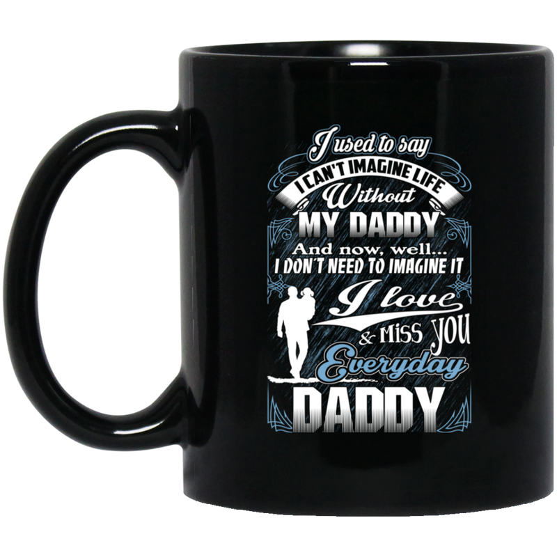Guardian Angel Coffee Mug I Love And I Miss You Everyday Daddy 11oz - 15oz Black Mug