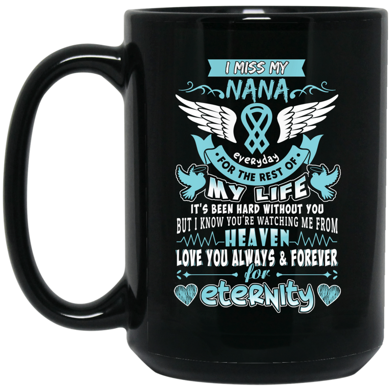 Guardian Angel Coffee Mug I Miss My Nana Everyday For The Rest Of My Life Angel Wings 11oz - 15oz Black Mug