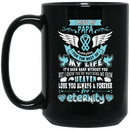 Guardian Angel Coffee Mug I Miss My Papa Everyday For The Rest Of My Life Angel Wings 11oz - 15oz Black Mug
