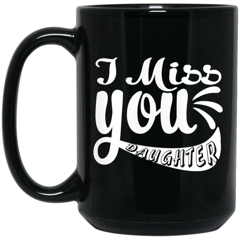 Guardian Angel Coffee Mug I Miss You Daughter 11oz - 15oz Black Mug