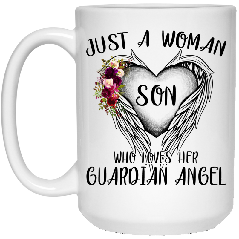 Guardian Angel Coffee Mug Just A Woman Who Loves Her Guardian Angel Son 11oz - 15oz White Mug CustomCat