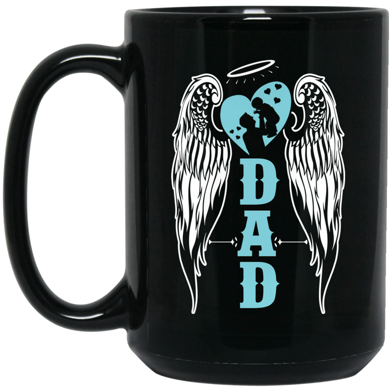 Guardian Angel Coffee Mug My Dad Is My Guardian Angel Wings 11oz - 15oz Black Mug CustomCat