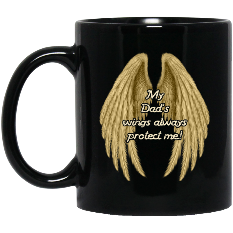 Guardian Angel Coffee Mug My Dad's Wings Always Protect Me 11oz - 15oz Black Mug