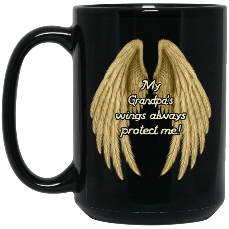 Guardian Angel Coffee Mug My Grandpa's Wings Always Protect Me 11oz - 15oz Black Mug