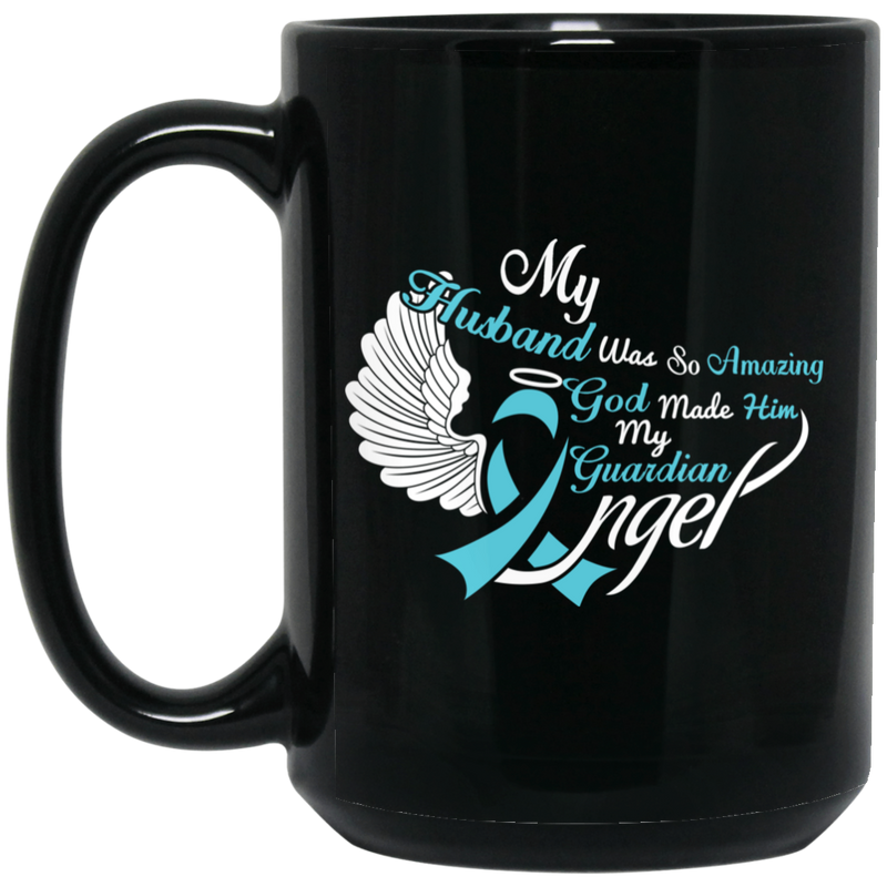 Guardian Angel Coffee Mug My Husband Was So Amazing God Made Him My Guardian Angel 11oz - 15oz Black Mug