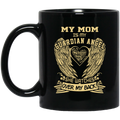 Guardian Angel Coffee Mug My Mom Is My Guardian Angel She Watches Over My Back Wings 11oz - 15oz Black Mug CustomCat