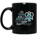 Guardian Angel Coffee Mug My Nana Was So Amazing God Made Him An Angel 11oz - 15oz Black Mug CustomCat