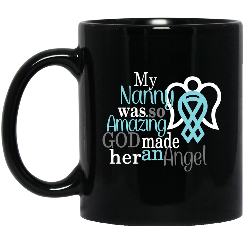 Guardian Angel Coffee Mug My Nanny Was So Amazing God Made Him An Angel 11oz - 15oz Black Mug