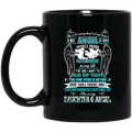 Guardian Angel Coffee Mug She Is In Every Beat Of My Heart She Is My Daughter And Angel Wings 11oz - 15oz Black Mug CustomCat