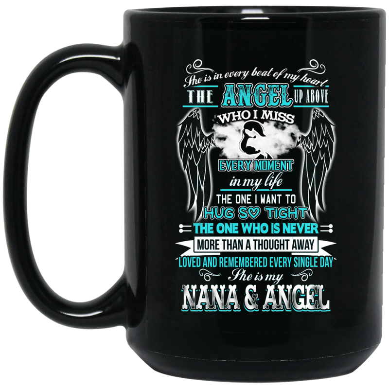 Guardian Angel Coffee Mug She Is In Every Beat Of My Heart She Is My Nana And Angel Wings 11oz - 15oz Black Mug