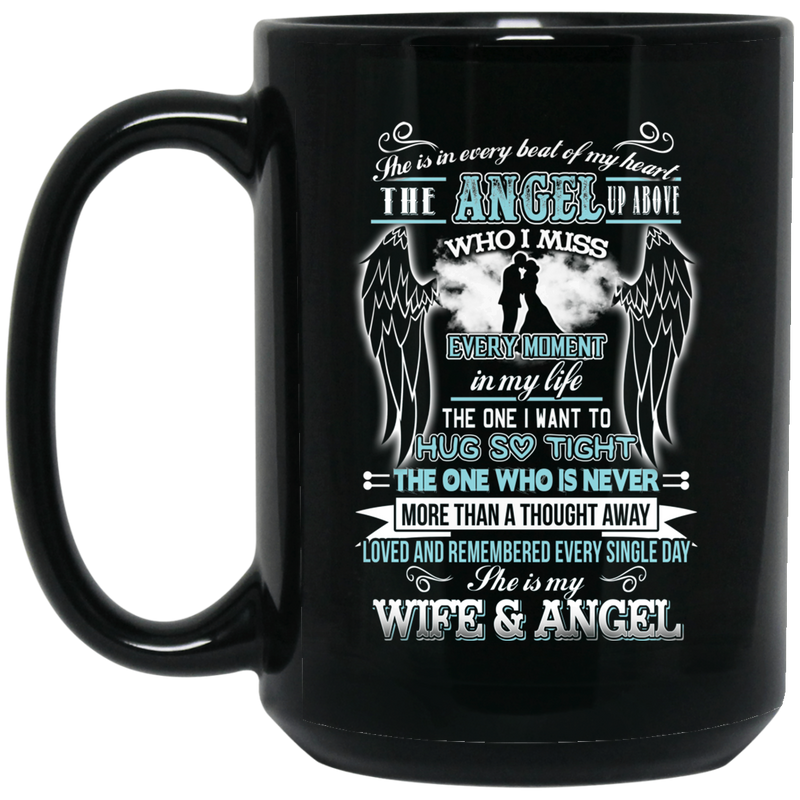 Guardian Angel Coffee Mug She Is In Every Beat Of My Heart She Is My Wife And Angel Wings 11oz - 15oz Black Mug