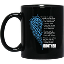 Guardian Angel Coffee Mug There's Now A Hole No One Can Fill Within My Heart Brother 11oz - 15oz Black Mug