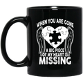 Guardian Angel Coffee Mug When You Are Gone A Big Piece Of My Heart Missing 11oz - 15oz Black Mug CustomCat