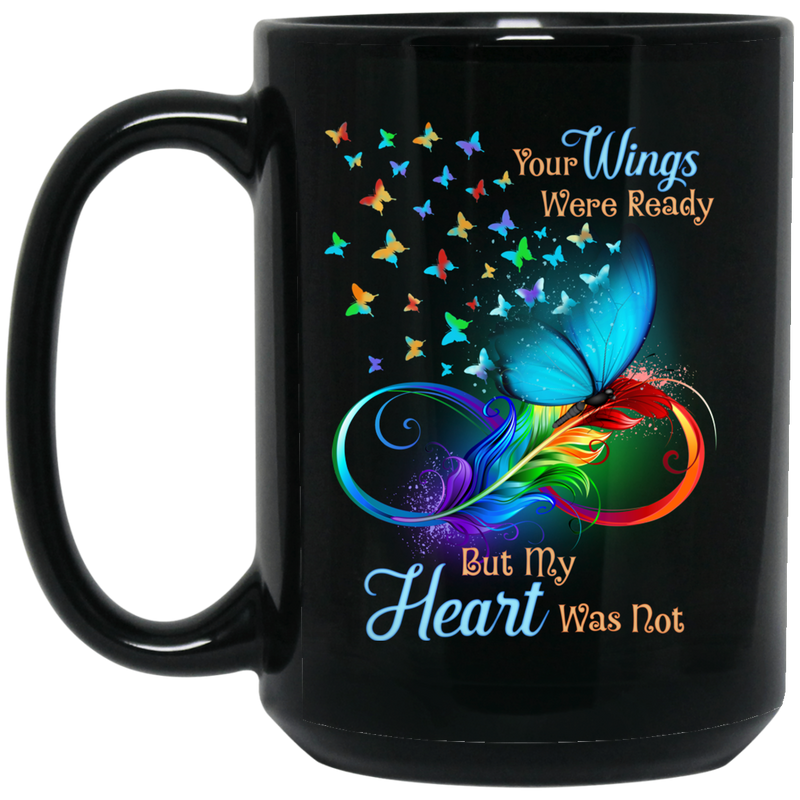 Guardian Angel Coffee Mug Your Wings Were Ready But My Heart Was Not Butterfly Angel 11oz - 15oz Black Mug