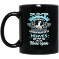 Guardian Angel Daughter Tears Could Build A Stairway Memories A Lane Bring You Home Again 11oz - 15oz Black Mug CustomCat