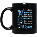 Guardian Angel I Know Heaven Is A Beautiful Place Because They Have My Son Butterflies Angel 11oz - 15oz Black Mug CustomCat